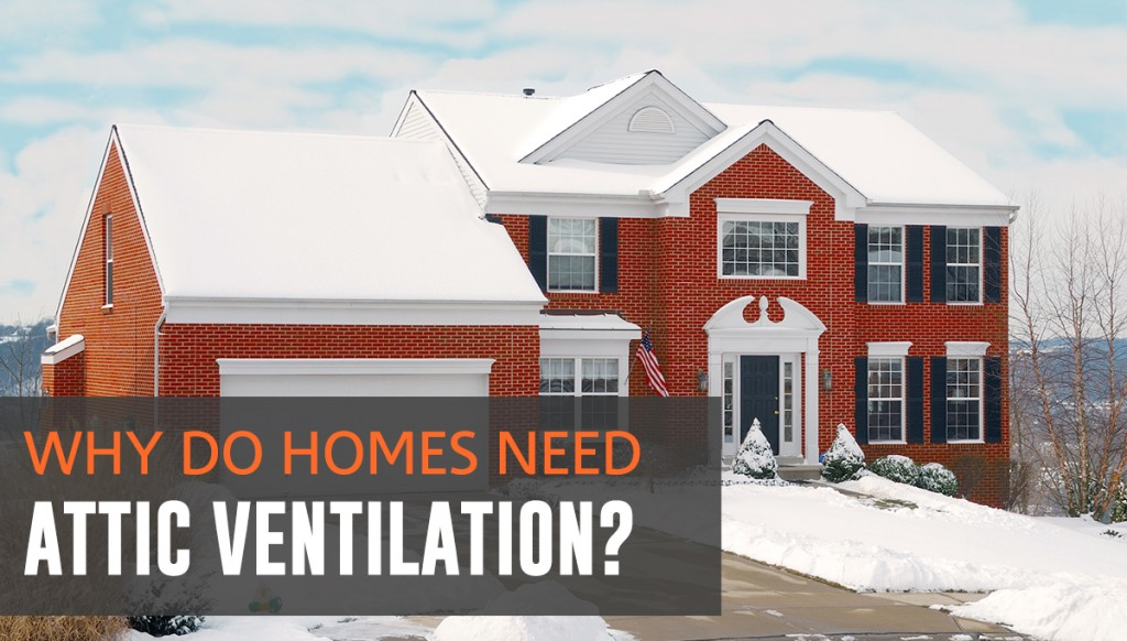 Why do Homes Need Attic Ventilation