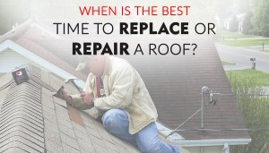 When is the Best Time to Replace or Repair a Roof?