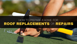 How to Prepare a Home for Roof Replacements or Repairs